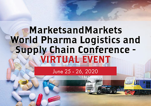 MarketsandMarkets World Pharma Logistics and Supply Chain Conference – VIRTUAL EVENT